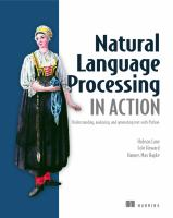 Cover image for Natural Language Processing in Action : Understanding, analyzing, and generating text with Python