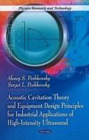 Cover image for Acoustic cavitation theory & equipment design principles for industrial applications of high-intensity ultrasound