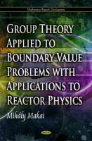 Cover image for Group theory applied to boundary value problems with applications to reactor physics