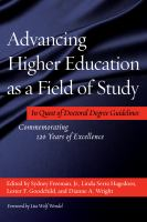 Cover image for Advancing higher education as a field of study : in quest of doctoral degree guidelines : commemorating 120 years of excellence