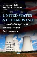 Cover image for United States nuclear waste : critical management strategies & future needs