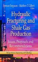Cover image for Hydraulic fracturing and shale gas production : issues, proposals and recommendations