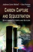 Cover image for Carbon capture and sequestration : development efforts & outlook