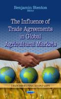 Cover image for The Influence of trade agreements in global agricultural  markets