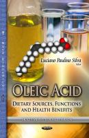 Cover image for Oleic acid : dietary sources, functions and health benefits