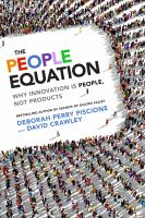 Cover image for THE PEOPLE EQUATION : WHY INNOVATION IS PEOPLE, NOT PRODUCTS
