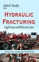 Cover image for Hydraulic fracturing : legal issues and relevant laws
