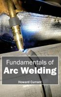 Cover image for Fundamentals of arc welding