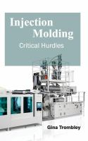 Cover image for Injection molding : critical hurdles