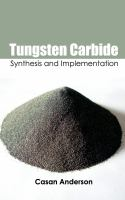 Cover image for Tungsten carbide : synthesis and implementation