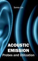 Cover image for Acoustic emission : probes and utilization