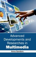 Cover image for Advanced developments and researches in multimedia