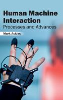 Cover image for Human machine interaction : processes and advances