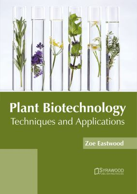 Cover image for Plant Biotechnology : Techniques and Applications