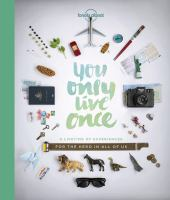 Cover image for You only live once : a lifetime of experiences for the explorer in all of us