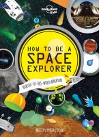 Cover image for How to be a space explorer : your out-of-this-world adventure
