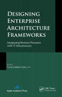 Cover image for DESIGNING ENTERPRISE ARCHITECTURE FRAMEWORKS : Integrating Business Processes with IT Infrastructure
