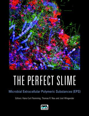 Cover image for The Perfect Slime : Microbial Extracellular Polmeric Substances (EPS)