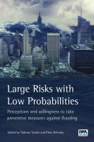 Cover image for Large Risks with Low Probabilities : Perceptions and Willingness to Take Preventive Measures Against Flooding