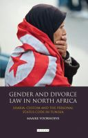 Cover image for Gender and divorce law in North Africa : Sharia, custom and the personal status code in Tunisia