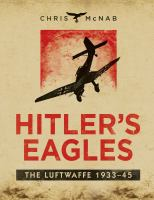 Cover image for HITLER'S EAGLES : THE LUFTWAFFE 1933-45