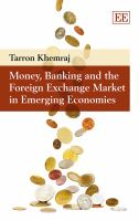 Cover image for Money, banking and the foreign exchange market in emerging economies