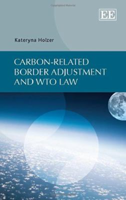 Cover image for Carbon-related border adjustment and WTO law