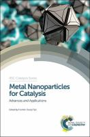 Cover image for Metal nanoparticles for catalysis : advances and applications