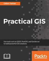 Cover image for Practical GIS : Use tools such as QGIS, PostGIS, and GeoServer to build powerful GIS solutions
