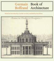 Cover image for Book of architecture : containing the general principles of the art and the plans, elevations, and sections of some of the edifices built in France and in foreign countries