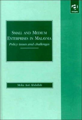 Cover image for Small and medium enterprises in Malaysia : policy issues and challenges