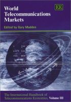 Cover image for World telecommunications markets : the international handbook of telecommunications economics