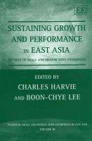 Cover image for Sustaining growth and performance in East Asia : the role of small and medium sized enterprises