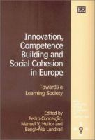 Cover image for Innovation, competence building, and social cohesion in Europe : towards a learning society