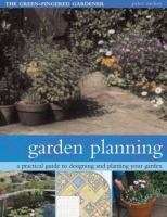 Cover image for Garden planning : a practical guide to designing and planting your garden