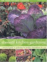 Cover image for Seasonal kitchen gardening : a practical guide to gardening for produce throughout the year