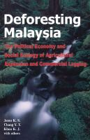 Cover image for Deforesting Malaysia : the political economy and social ecology of agricultural expansion and commercial logging