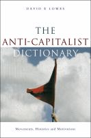 Cover image for The anti-capitalist dictionary : movements, histories and motivations