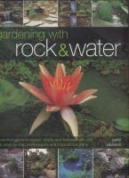 Cover image for Rock & water gardening :ba practical guide to construction and planting