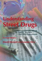Cover image for Understanding street drugs : a handbook of substance misuse for parents, teachers and other professionals