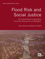 Cover image for Flood risk and social justice : from quantitative to qualitative flood risk assessment and mitigation