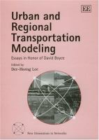Cover image for Urban and regional transportation modeling : essays in honor of David Boyce