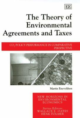 Cover image for The theory of environmental agreements and taxes : Co2 policy performance in comparative perspective