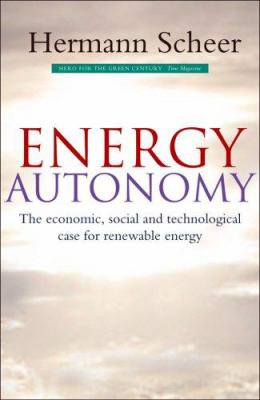 Cover image for Energy autonomy : the economic, social and technological case for renewable energy