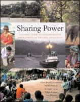 Cover image for Sharing power : learning-by-doing in co-management of natural resources throughout the world