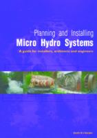 Cover image for Planning and installing micro-hydro systems : a guide for designers, installers and engineers