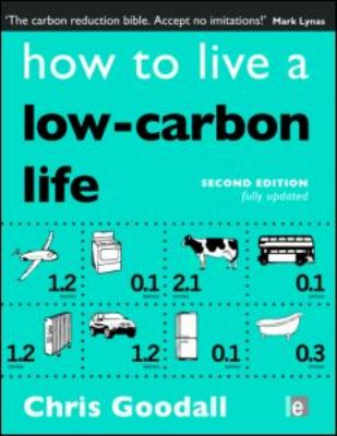 Cover image for How to live a low-carbon life : the individual's guide to tackling climate change