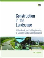Cover image for Construction in the landscape : a handbook for civil engineering to conserve global land resources