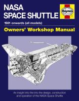 Cover image for NASA Space Shuttle : 1981 onwards (all models) : an insight into the design, construction and operation of the Nasa Space Shuttle