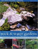 Cover image for Rock and water gardens : a practical guide to creating special features in any kind of garden